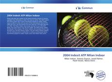 Bookcover of 2004 Indesit ATP Milan Indoor