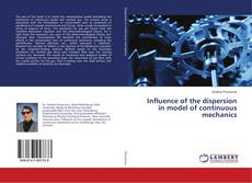 Bookcover of Influence of the dispersion in model of continuous mechanics