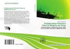 Bookcover of Collaboration Policière Sous le Régime de Vichy