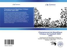 Bookcover of Championnat de République Tchèque de Football 2002-2003