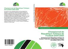 Bookcover of Championnat de République Tchèque de Football 2004-2005