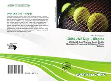 Bookcover of 2004 J&S Cup – Singles