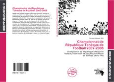 Bookcover of Championnat de République Tchèque de Football 2007-2008