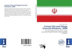 Bookcover of Iranian City and Village Councils Elections, 2006