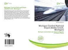Borítókép a  Michigan Central Railroad Depot (Battle Creek, Michigan) - hoz