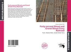 Bookcover of Forty-second Street and Grand Street Ferry Railroad