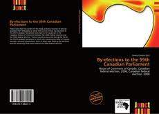 Portada del libro de By-elections to the 39th Canadian Parliament