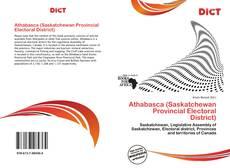 Bookcover of Athabasca (Saskatchewan Provincial Electoral District)