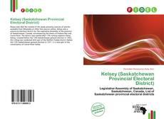 Bookcover of Kelsey (Saskatchewan Provincial Electoral District)