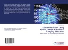 Couverture de Outlier Detection Using Hybrid Genetic & Bacterial Foraging Algorithm