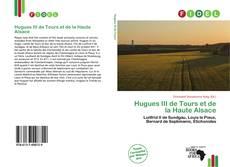 Обложка Hugues III de Tours et de la Haute Alsace