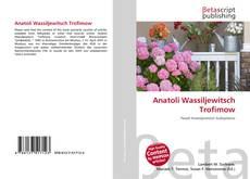 Bookcover of Anatoli Wassiljewitsch Trofimow