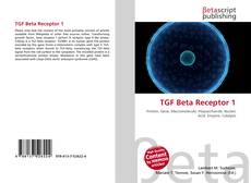 Bookcover of TGF Beta Receptor 1