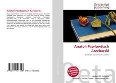 Bookcover of Anatoli Pawlowitsch Arzebarski