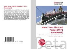 Portada del libro de Main Street Electrical Parade (1973 Soundtrack)