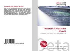 Bookcover of Tawaramachi Station (Fukui)