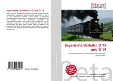 Bookcover of Bayerische Ostbahn D 13 und D 14