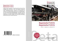 Bookcover of Bayerische P 3/5 N Bayerische P 3/5 N