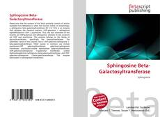 Bookcover of Sphingosine Beta-Galactosyltransferase