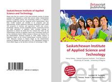 Bookcover of Saskatchewan Institute of Applied Science and Technology