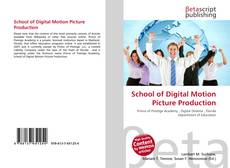 Bookcover of School of Digital Motion Picture Production