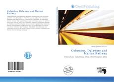 Bookcover of Columbus, Delaware and Marion Railway
