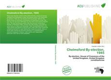 Bookcover of Chelmsford By-election, 1945
