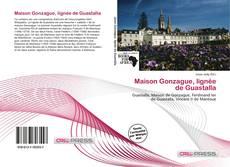 Bookcover of Maison Gonzague, lignée de Guastalla