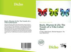 Bookcover of Beats, Rhymes & Life: The Travels of a Tribe Called Quest