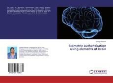 Capa do livro de Biometric authentication using elements of brain