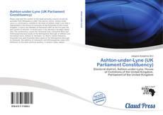 Ashton-under-Lyne (UK Parliament Constituency) kitap kapağı