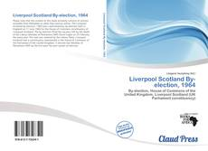 Bookcover of Liverpool Scotland By-election, 1964