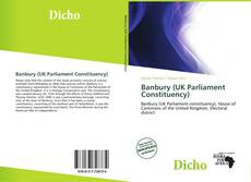 Bookcover of Banbury (UK Parliament Constituency)