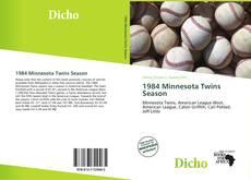 Bookcover of 1984 Minnesota Twins Season