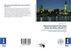 Bookcover of Gouvernement Nicolas Jean-de-Dieu Soult (1)