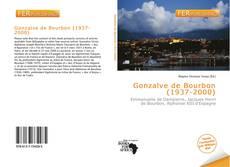 Couverture de Gonzalve de Bourbon (1937-2000)