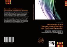 Portada del libro de Convention sur le Commerce International des Espèces  d'Extinction