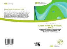 Bookcover of Leeds North By-election, 1902