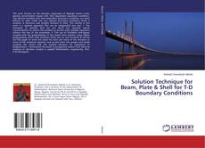 Bookcover of Solution Technique for Beam, Plate & Shell for T-D Boundary Conditions
