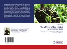 Bookcover of The effects of fire-related germination cues