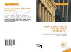 Copertina di Famille des Anséric de Montréal (Bourgogne)