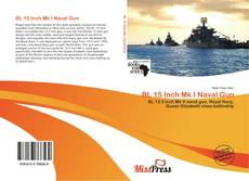 Bookcover of BL 15 Inch Mk I Naval Gun