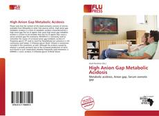 Bookcover of High Anion Gap Metabolic Acidosis