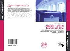 Couverture de Jabalpur – Bhopal Express Via. Bina
