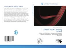 Bookcover of Golden Needle Sewing School