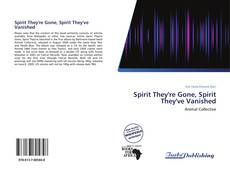 Bookcover of Spirit They're Gone, Spirit They've Vanished