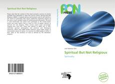 Bookcover of Spiritual But Not Religious