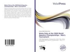 Обложка Water Polo at the 2009 World Aquatics Championships - Men's Tournament