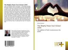 Обложка The Mighty Power Ever Known LOVE