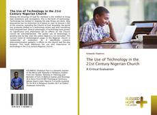 Bookcover of The Use of Technology in the 21st Century Nigerian Church